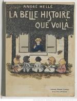 André Hellé La belle histoire que voilà… Paris ; Nancy ; Stasbourg Berger-Levrault (1919)