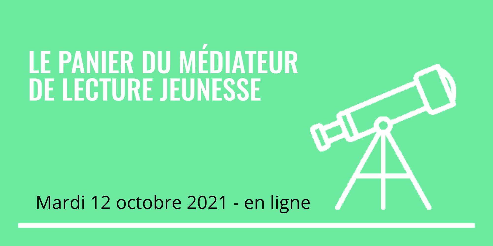 Le panier du médiateur de Lecture Jeunesse - 12 octobre 2021 de 14h à 16h